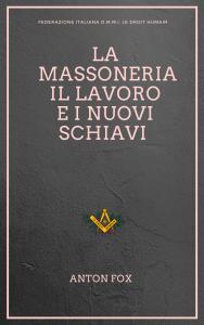 La Massoneria, il lavoro e i nuovi schiavi