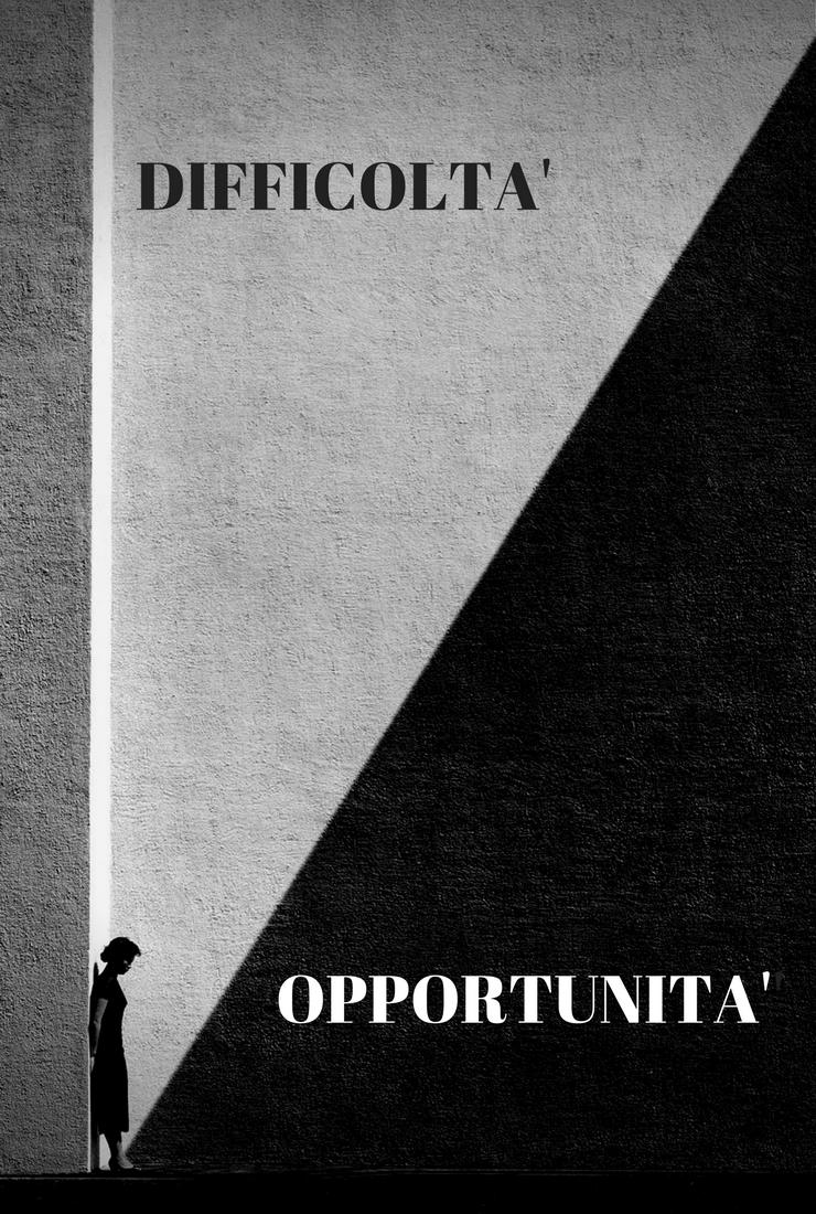 come trasformare le difficoltà in opportunità